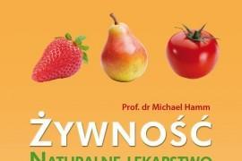 """Prof. Michael Hamm """"Żywność – naturalne lekarstwo"""""""