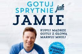 """Już wkrótce nowy album kulinarny Jamiego Olivera  – """"Gotuj sprytnie jak Jamie"""""""