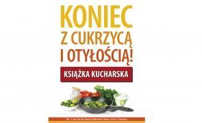 """Wygraj premierową książkę kulinarną """"Koniec z cukrzycą i otyłością""""!"""