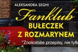 """Wyniki toskańskiego konkursu – sprawdźcie, czy wygraliście książkę """"Fanklub bułeczek z rozmarynem""""!"""