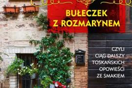 """Wygraj inspiracyjną książkę """"Fanklub bułeczek z rozmarynem"""" i wybierz się w kulinarną podróż po Toskani!"""