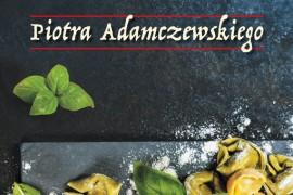 """""""Kuchnia toskańska"""" – nowa pozycja wśród literatury kulinarnej!"""