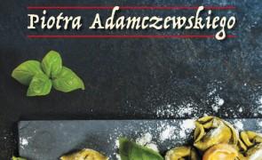 """KONKURS: Zgarnij jedną z trzech książek """"Kuchnia toskańska"""" Piotra Adamczewskiego!"""